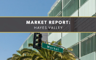 Montgomery+Lee Hayes Valley Market Report